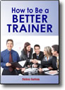 How to Be a Better Trainer - DVD