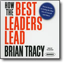 How the Best Leaders Lead - audio