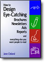 How to Design Eye-Catching Brochures, Newsletters, Ads, Reports, And Everything Else You Want People to Read - DVD