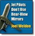 Jet Pilots Don't Use Rear-View Mirrors