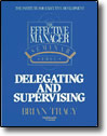 Delegating and Supervising