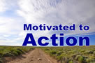 Motivated to Action