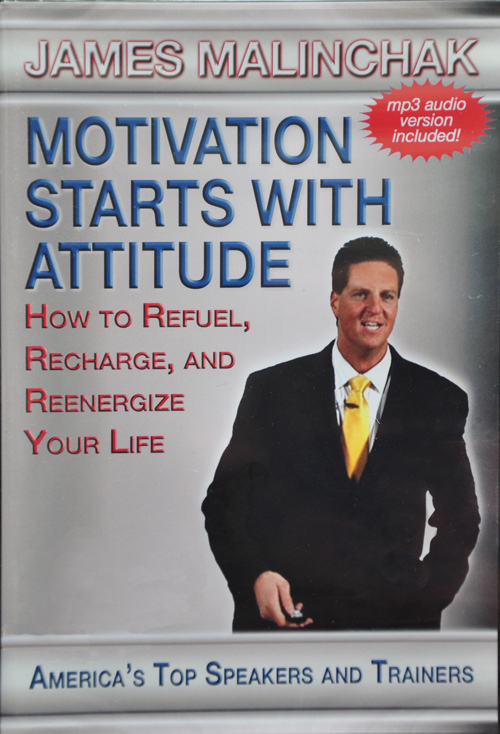 Motivation Starts With Attitude by James Malinchak