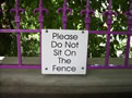 Please Do Not Sit On The Fence