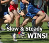 Slow and Steady Wins