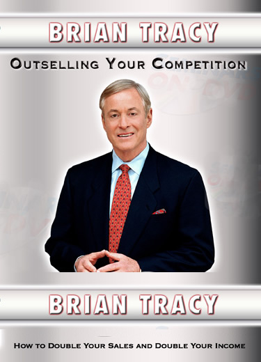 Outselling Your Competition by Brian Tracy