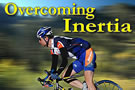 Overcoming Inertia