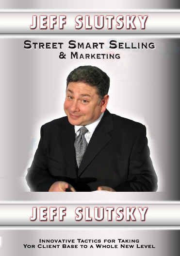 Street Smart Selling and Marketing by Jeff Slutsky
