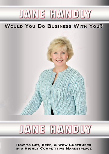 Would You Do Business With You? by Jane Handly